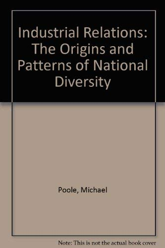 9780710214157: Industrial Relations: Origins and Patterns of National Diversity