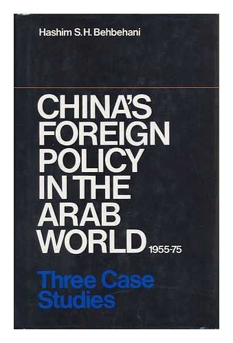 China's Foreign Policy in the Arab World 1955-75: Behbehani, Hashim S.
