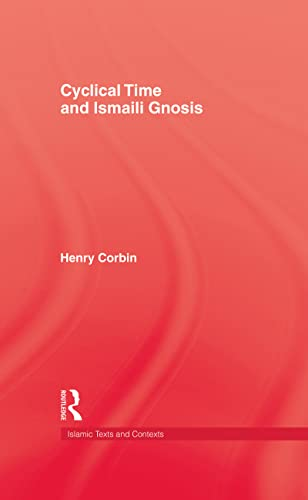 9780710300478: Cyclical Time & Ismaili Gnosis (Islamic Texts & Contexts)