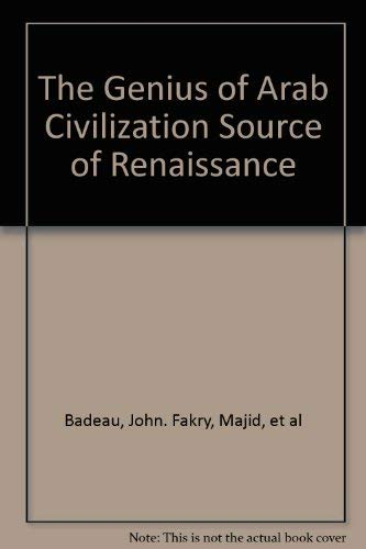 9780710300812: The Genius of Arab Civilization : Source of Renaissance