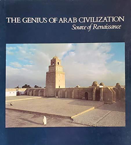 9780710300829: Genius of Arab Civilization: Source of Renaissance