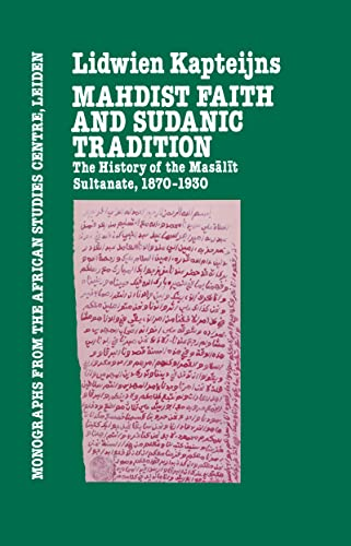 9780710300904: Mahdish Faith & Sudanic Traditio (Monographs from the African Studies Center, Leiden)