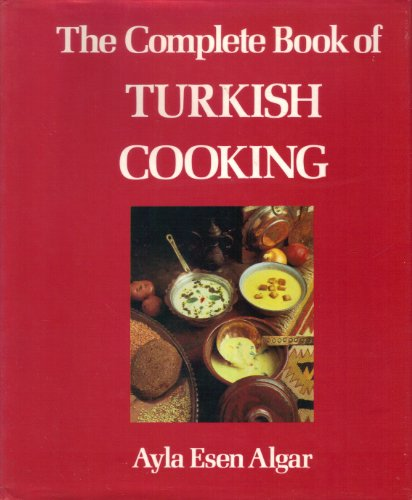 Complete Book Of Turkish Cooking By Ayla Esen Algar Routledge