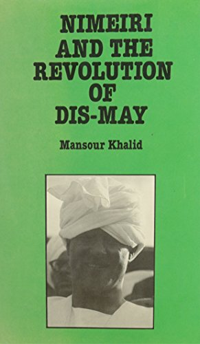 Nimieri and the Revolution of Dismay: Mansour Khalid