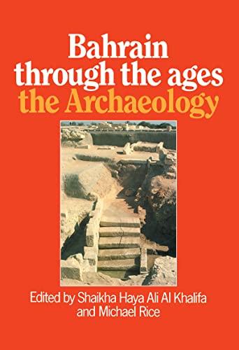 Bahrain Through the Ages: The Archaeology: Al-Khalifa, Shaikh Abdullah