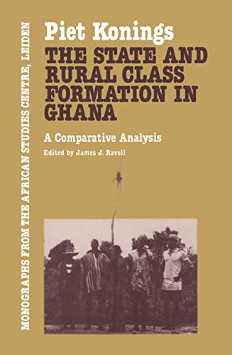 9780710301178: The State and Rural Class Formation in Ghana: A Comparative Analysis