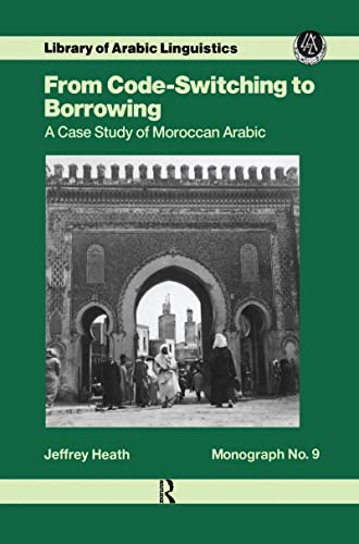 From code-switsching to borrowing : a case study of Moroccan Arabic.: Heath, Jeffrey