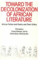 9780710301239: Toward the Decolonization of African Literature