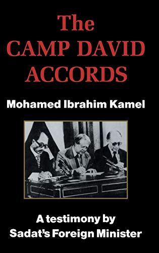 The Camp David Accords: A testimony by: Kamel, Mohamed Ibrahim.