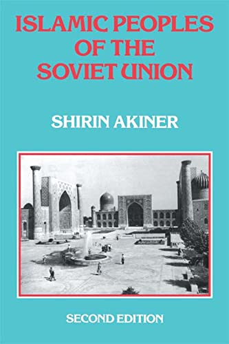 Islamic Peoples of the Soviet Union,2nd edition: Akiner, Shirin