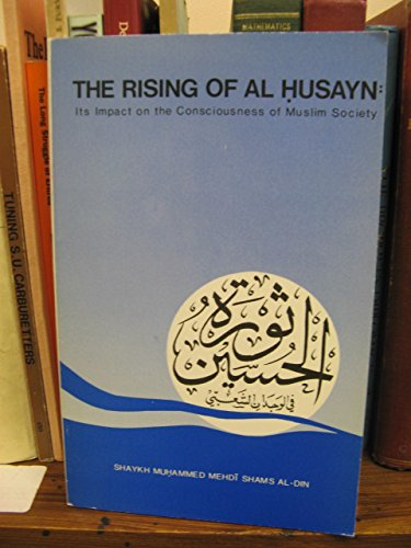 9780710301918: The Rising of Al-Husayn: Its Impact on the Consciousness of Muslim Society