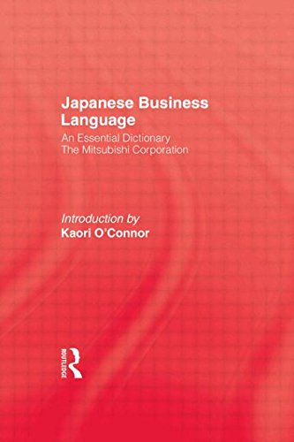 Japanese Business Language - An Essential Dictionary: The Mitsubishi Corporation