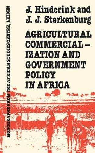 Agricultural commercialization and government policy in Africa.: Hinderink, J. & J.J. Sterkenburg.