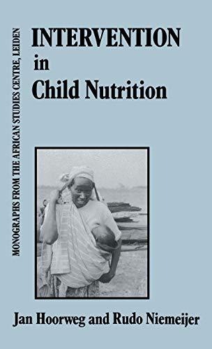 Intervention in Child Nutrition: Evaluation Studies in: Hoorweg, Jan; Niemeijer,