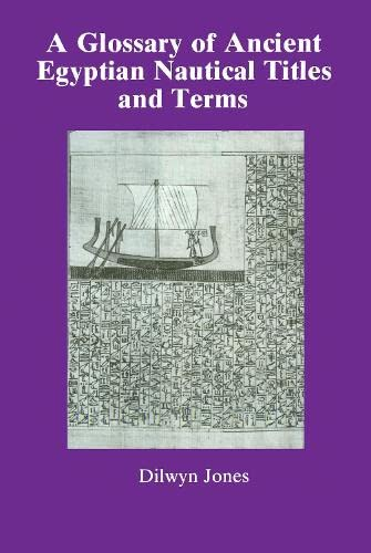 A Glossary of Ancient Egyptian Nautical Titles and Terms: Dilwyn Jones