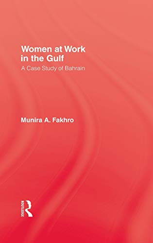 Women At Work In The Gulf: Fakhro, Munira A