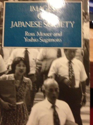 Images Of Japanese Society (Studies in the: Mouer