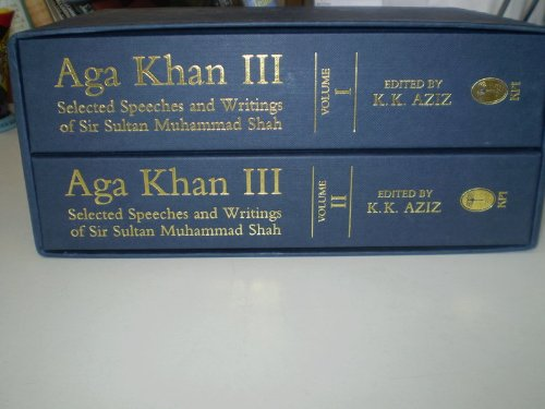 Aga Khan III : selected speeches and writings of Sir Sultan Muhammad Shah.: Aga Khan III.