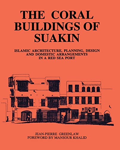 9780710304896: Coral Buildings Of Suakin: Islamic Architecture, Planning, Design and Domestic Arrangements in a Red Sea Port