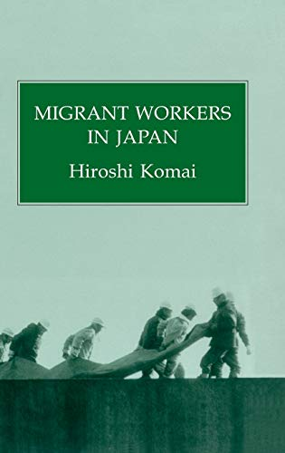 Migrant Workers In Japan (Japanes Studies) - Komai