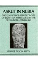 9780710305008: Askut In Nubia: The Economics and Ideology of Egyptian Imperialism in the Second Millennium B.C. (Studies in Egyptology)