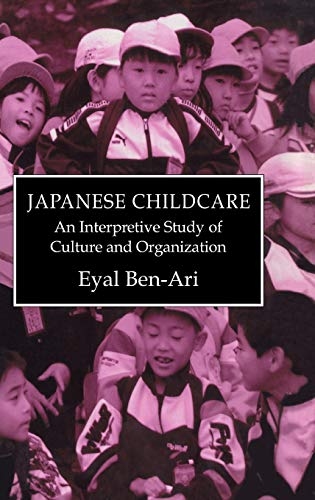 9780710305534: Japanese Childcare: An Interpretive Study of Culture and Organization (Japanese studies)