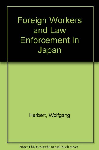 Foreign workers and law enforcement in Japan.: Herbert, Wolfgang