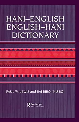 Hani-English/English-Hani dictionary : Haqniqdoq-Yilyidoq, Doqlo-Soqdaoq.: Lewis, Paul W. & ...