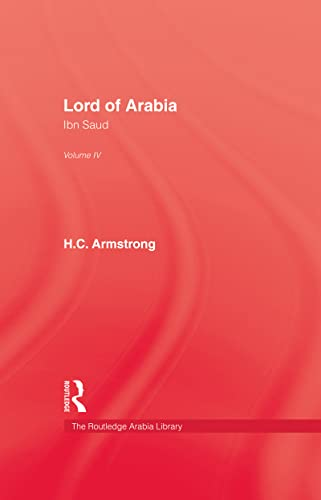 9780710305688: Lord Of Arabia: Ibn Saud (Kegan Paul Arabia Library)