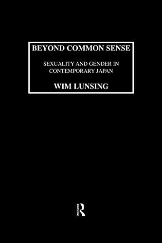 9780710305930: Beyond Common Sense: Sexuality and Gender in Contemporary Japan