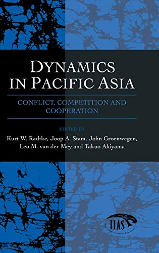 Dynamics in Pacific Asia: Conflict, Competition & Coorperation.: ed. Kurt W. Radtke, et al
