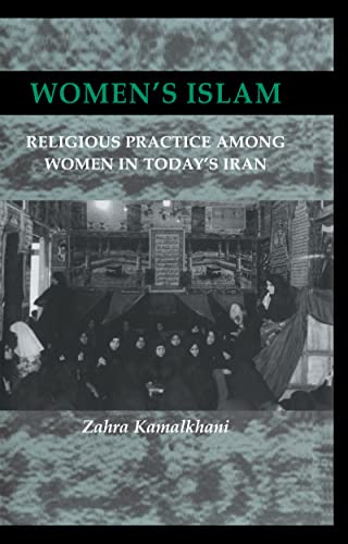 9780710305992: Women's Islam: Religious Practice Among Women in Today's Iran