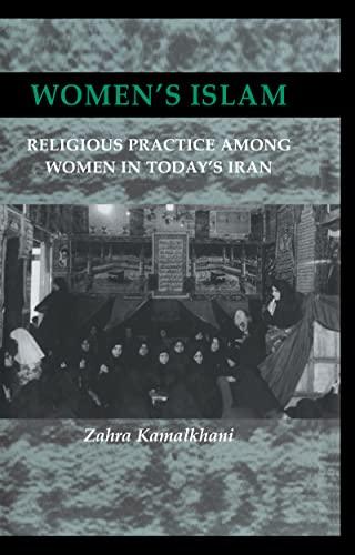 9780710305992: Women's Islam: Religious Practice Among Women in Today's Iran