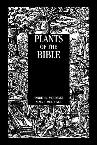 Plants Of The Bible (Kegan Paul Library of Religion & Mysticism): Moldenke