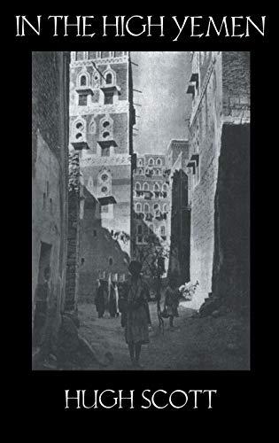 In the High Yemen: Scott, Hugh