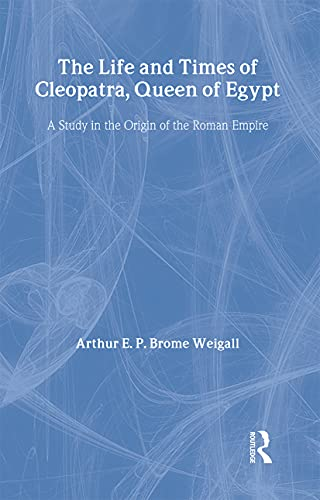 9780710310019: The Life and Times Of Cleopatra: Queen of Egypt (Kegan Paul Library of Ancient Egypt)