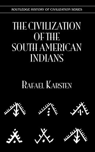 Civilization S Amer Indians (History of Civilization): Karsten