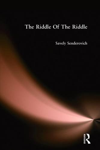 The Riddle of the Riddle: A Study of the Folk Riddle's Figurative Nature: Savely Senderovich