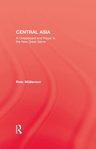 Central Asia: A Chessboard and Player in the New Great Game (Kegan Paul Library of Central Asia): ...