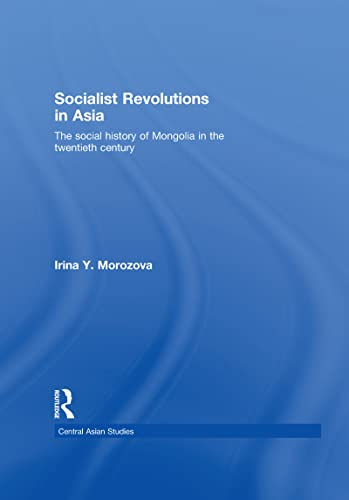 9780710313515: Socialist Revolutions in Asia: The Social History of Mongolia in the 20th Century (Central Asian Studies)