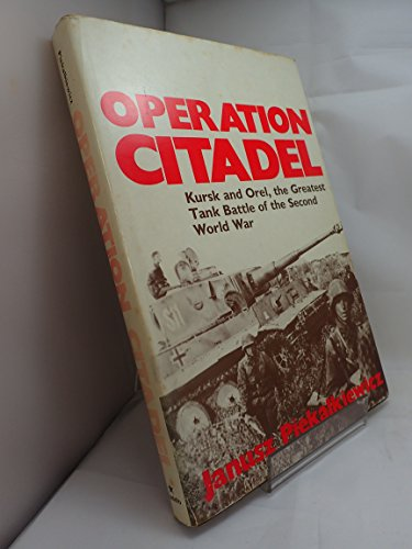 9780710420442: Operation Citadel: Kursk and Orel: The Greatest Tank Battle of the Second World War