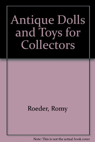9780710440037: Antique Dolls and Toys for Collectors