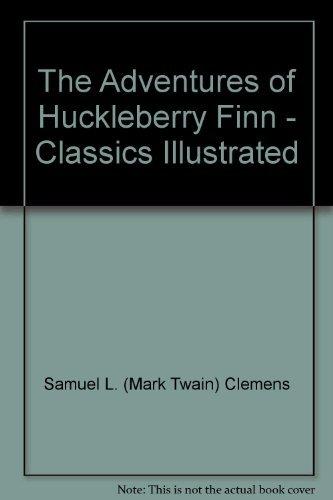 The Adventures of Huckleberry Finn - Classics: Samuel L. (Mark