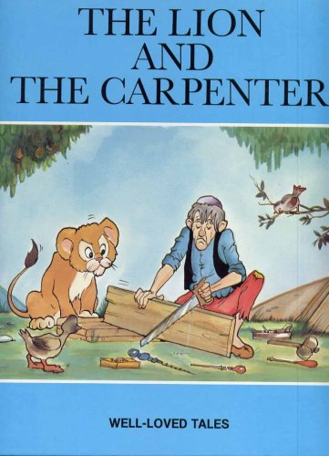The Lion and the Carpenter.