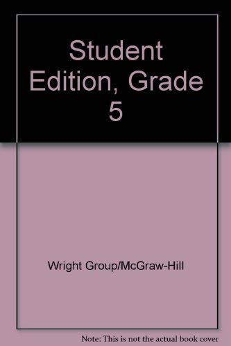 Student Edition, Grade 5: Wright Group/McGraw-Hill