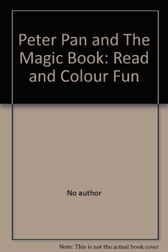 Peter Pan and The Magic Book: Read: No author