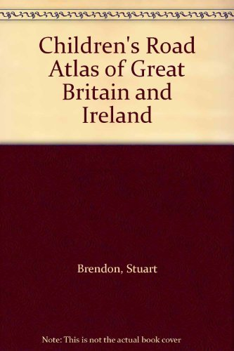 Children's Road Atlas of Great Britain and Ireland (0710507739) by Stuart Brendon