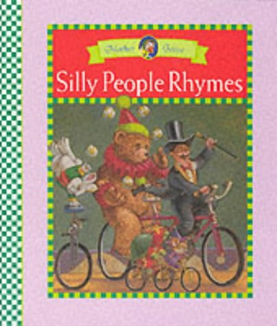 Little Rainbow Mother Goose Books: Silly People: n/a