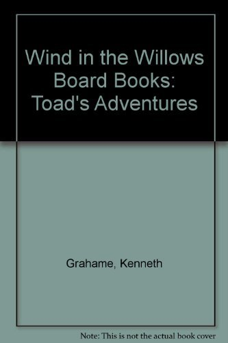 9780710509161: Wind in the Willows Board Books: Toad's Adventures