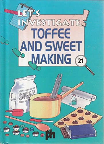 9780710509857: Toffee and Sweet Making (Let's Investigate S.)